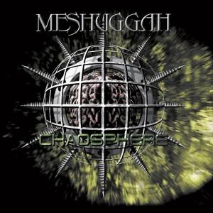 Meshuggah - Chaosphere (1998)