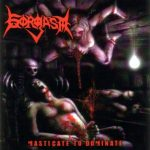 Gorgasm — Masticate To Dominate (2003)