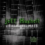 Jeff Hughell — I Came To Hate (2009)