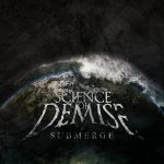 Science of Demise — Submerge (2011)