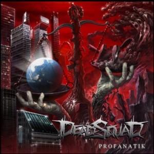 DeadSquad - Profanatik (2013)