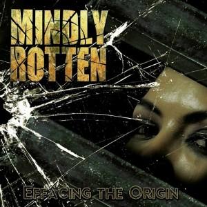 Mindly Rotten - Effacing The Origin (2013)