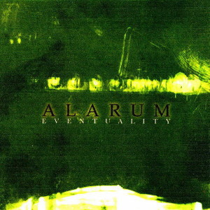 Alarum - Eventuality (2004)