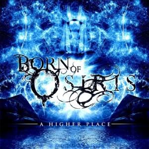 Born Of Osiris - A Higher Place (2009)