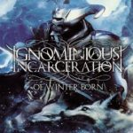 Ignominious Incarceration — Of Winter Born (2009)