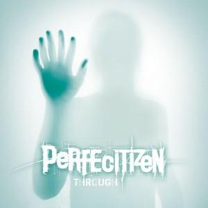 Perfecitizen - Through (2013)