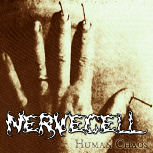Nervecell - Human Chaos (2004)