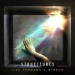 Structures — Life Through A Window (2014)