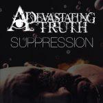 A Devastating Truth — Suppression (2014)