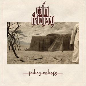 Calm Hatchery - Fading Reliefs (2014)