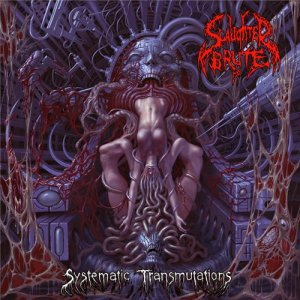 Slaughter Brute - Systematic Transmutations (2012)