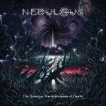 Nebulous — The Quantum Transcendence Of Death (2013)