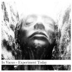In Vacuo — Experiment Today (2014)