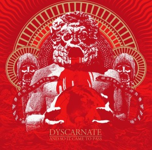 Dyscarnate - And So It Came To Pass (2012)