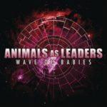 Animals As Leaders — Wave Of Babies (2010)