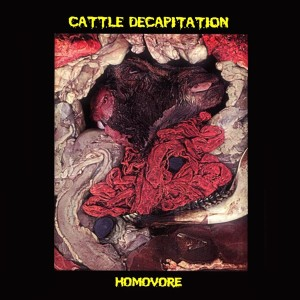 Cattle Decapitation - Homovore (2000)