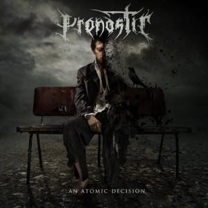 Pronostic - An Atomic Decision (2015)