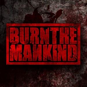 Burn The Mankind - Burn The Mankind (2010)