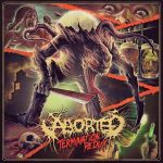 Aborted — Termination Redux (2016)