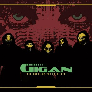 Gigan - The Order Of The False Eye (2008)