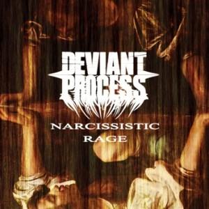 Deviant Process - Narcissistic Rage (2011)