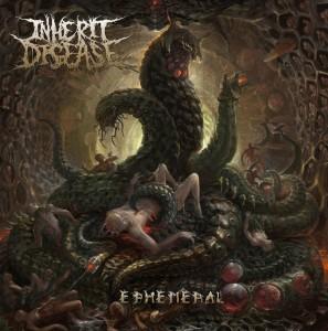 Inherit Disease - Ephemeral (2016)