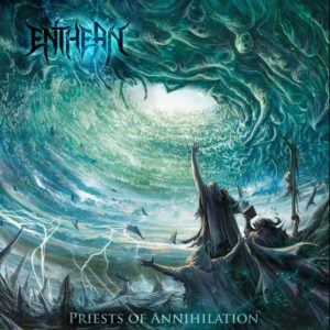 Enthean - Priests Of Annihilation (2016)