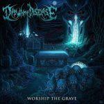 Dawn Of Disease — Worship The Grave (2016)
