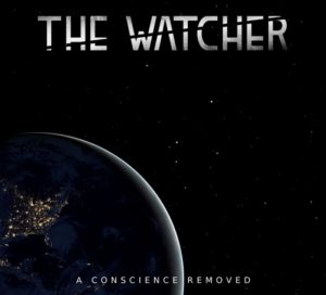 The Watcher — A Conscience Removed (2016)