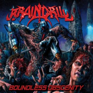 Brain Drill — Boundless Obscenity (2016)