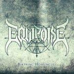 Equipoise — Birthing Homunculi (2016)