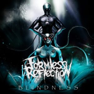 Formless Reflection — Blindness (2016)