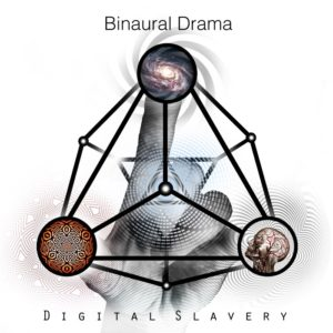 Binaural Drama — Digital Slavery (2016)