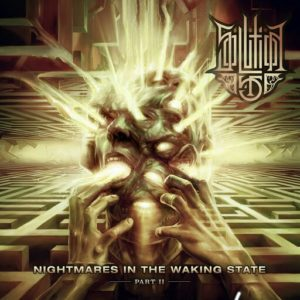 Solution .45 — Nightmares In The Waking State - Part II (2016)