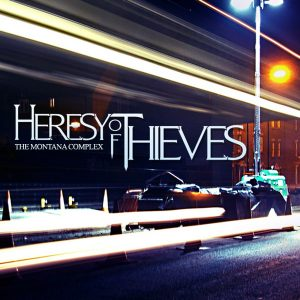 Heresy Of Thieves — The Montana Complex (2008)