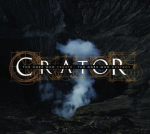 Crator — The Ones Who Create : The Ones Who Destroy (2016)