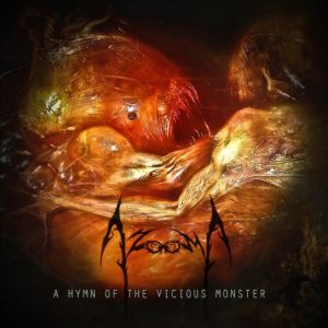 Azooma — A Hymn Of The Vicious Monster (2014)