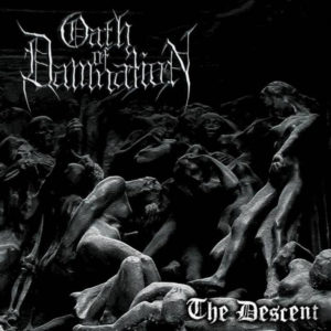 Oath Of Damnation — The Descent (2014)