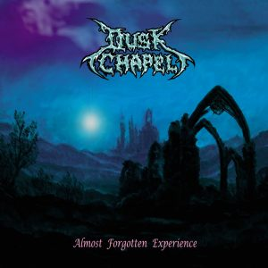 Dusk Chapel — Almost Forgotten Experience (2005)