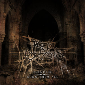Red Horizons — Unending / Burn Them All (Single) (2016)