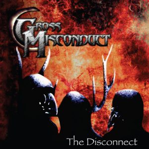 Gross Misconduct — The Disconnect (2011)