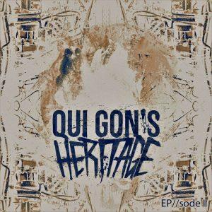 Qui Gon's Heritage — Ep//sode II (2016)