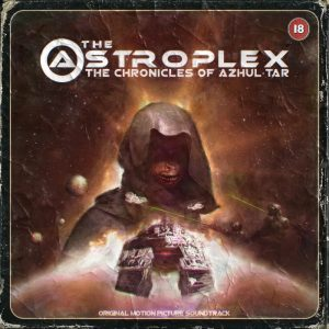 The Astroplex — The Chronicles Of Azhul'tar (2016)