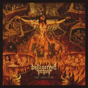 Belligerent Intent — The Crucifire (2016)