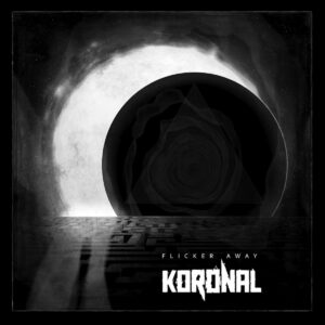 Koronal — Flicker Away (2016)