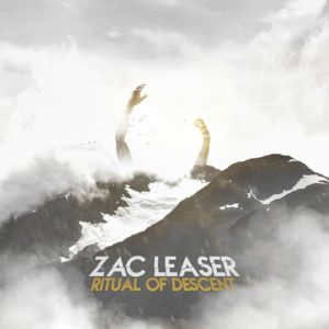 Zac Leaser — Ritual Of Descent (2016)
