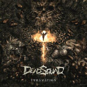 DeadSquad — Tyranation (2016)