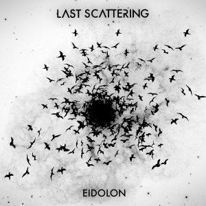 Last Scattering — Eidolon (2014)