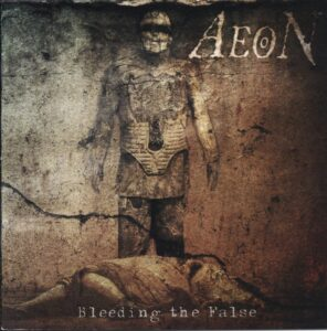 Aeon — Bleeding The False (2005)