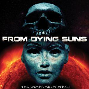 From Dying Suns — Transcending Flesh (2016)